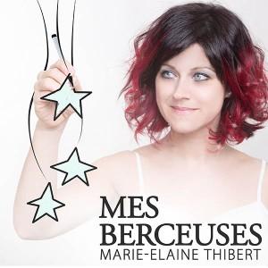 Marie-Elaine Thibert - Mes berceuses