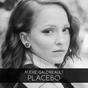 alexe gaudreault - placebo