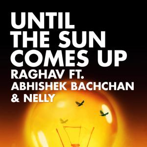 raghav - until the sun comes up