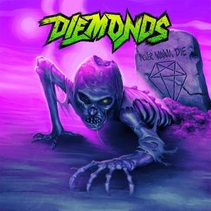 Diemonds Never Wanna Die1