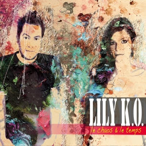 lily k.o. - le chaos and le temps 900x900