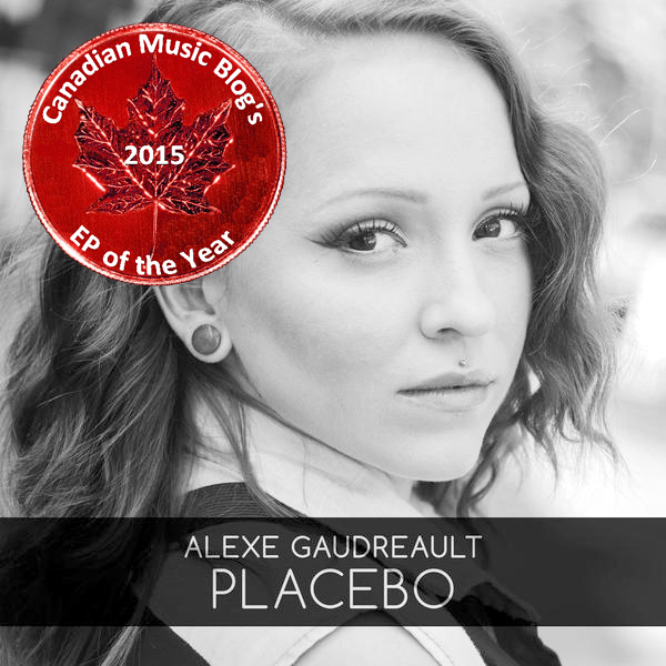 alexe gaudreault - placebo EP of the Year copy