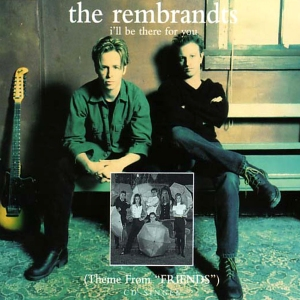 the rembrandts - I_ll_Be_There_for_You_Single copy
