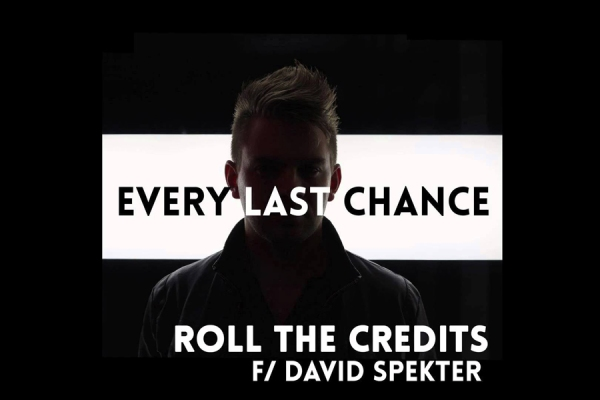 every last chance - roll the credits