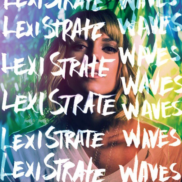Lexi Strate - Waves