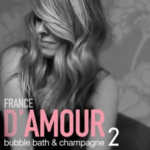 Bubble Bath and Champagne Vol 2 France d'amour