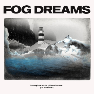 millimetrik-fog-dreams