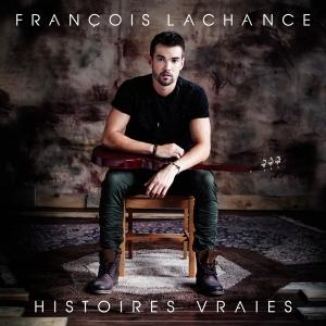 francois-lachance-histoires-vraies