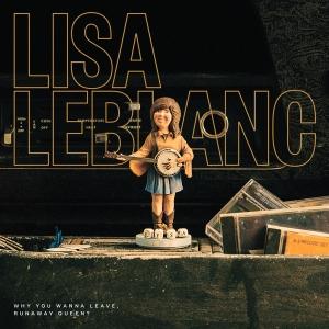 lisa-leblanc-why-you-wanna-leave