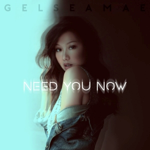 gelsea-mae-need-you-now